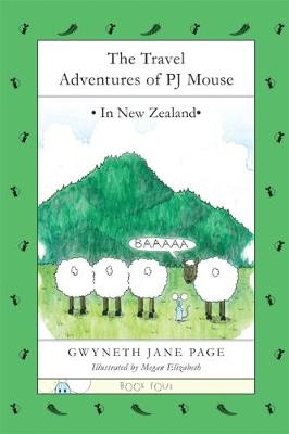 The Travel Adventures of PJ Mouse: In New Zealand (Paperback)