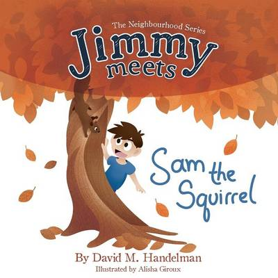 Jimmy Meets Sam the Squirrel (Paperback)