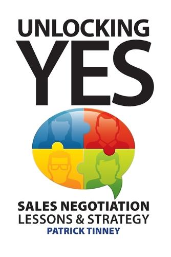 Unlocking Yes: Sales Negotiation Lessons & Strategy (Paperback)