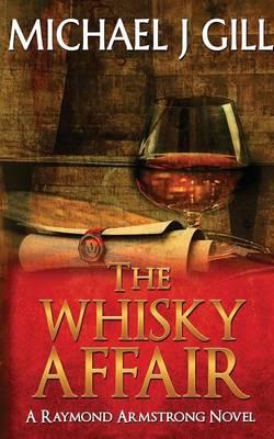 The Whisky Affair: Raymond Armstrong Novel (Paperback)