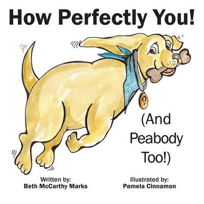 How Perfectly You!: (and Peabody Too!) (Paperback)