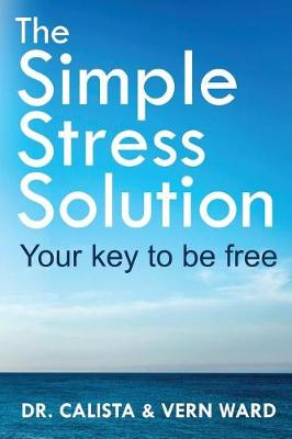 The Simple Stress Solution: Your Key to Be Free (Paperback)