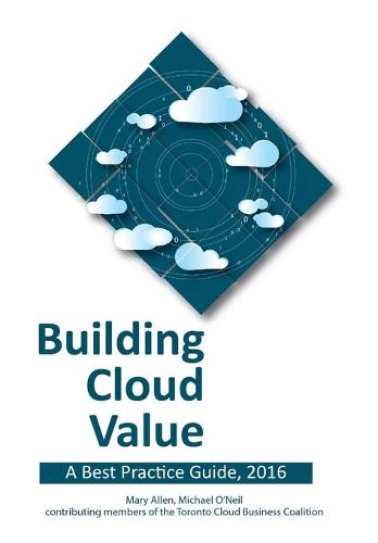 Building Cloud Value: A Best Practice Guide, 2016 (Paperback)