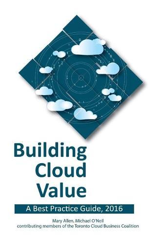 Building Cloud Value: A Best Practice Guide, 2016 (Hardback)