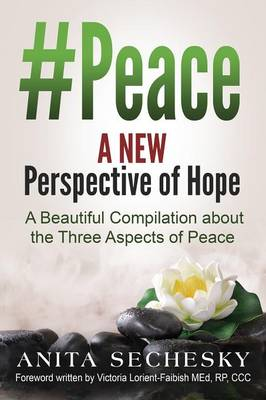 #Peace - A New Perspective of Hope: A Beautiful Compilation about the Three Aspects of Peace (Paperback)