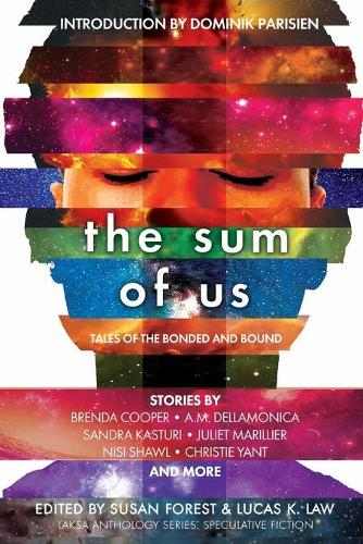 The Sum of Us: Tales of the Bonded and Bound - Laksa Anthology Series: Speculative Fiction (Paperback)