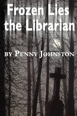 Frozen Lies the Librarian (Paperback)