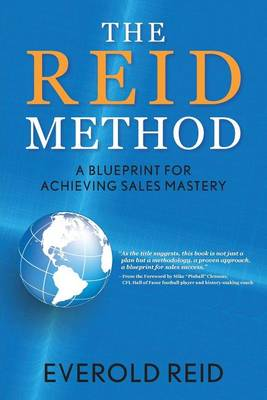 The Reid Method: A Blueprint for Achieving Sales Mastery (Paperback)