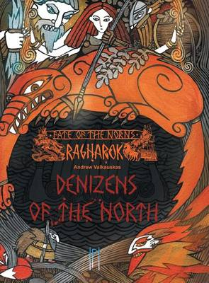 Fate of the Norns: Ragnarok - Denizens of the North (Hardback)