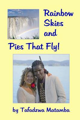 Rainbow Skies and Pies That Fly (Paperback)