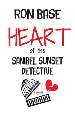Heart of the Sanibel Sunset Detective (Paperback)