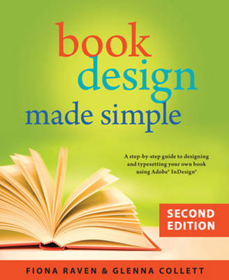 Book Design Made Simple, 2nd Ed.: A Step-By-Step Guide to Designing & Typesetting Your Own Book Using Adobe Indesign (Paperback)
