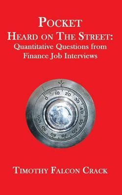 Pocket Heard on the Street: Quantitative Questions from Finance Job Interviews (Paperback)