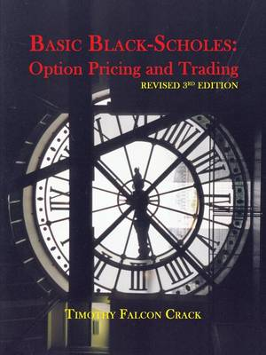 Basic Black-Scholes: Option Pricing and Trading (Paperback)