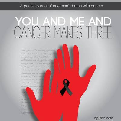 You and Me and Cancer Makes Three (Paperback)