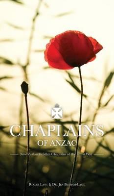 Chaplains of ANZAC: New Zealand's Fallen Chaplains of the Great War (Hardback)