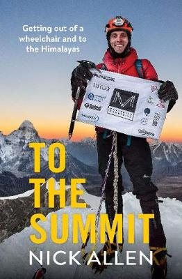 To the Summit: Getting out of a wheelchair and to the Himalayas (Paperback)