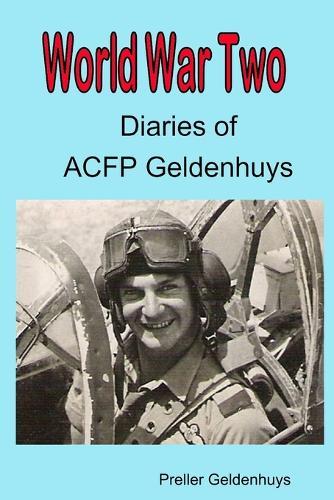 World War II Diaries of Acfp Geldenhuys (Paperback)