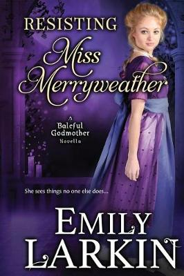 Resisting Miss Merryweather - Baleful Godmother 2 (Paperback)