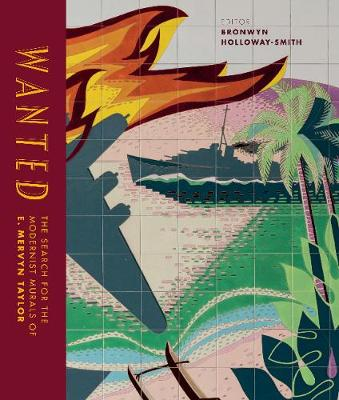 Wanted: The search for the modernist murals of E. Mervyn Taylor (Hardback)