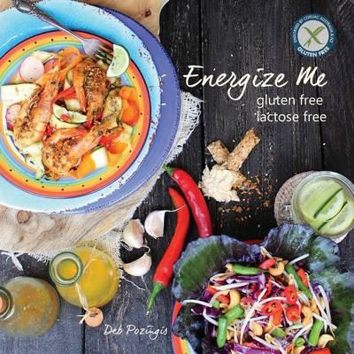 Energize Me: Gluten Free, Lactose Free (Paperback)