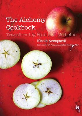 The Alchemy Cookbook: Transforming Food Into Medicine (Paperback)