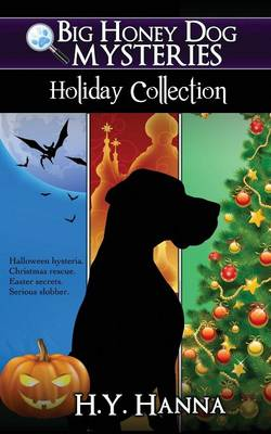 Big Honey Dog Mysteries Holiday Collection (Halloween, Christmas & Easter Compilation) (Paperback)