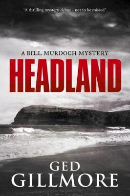 Headland - A Bill Murdoch Mystery 1 (Paperback)