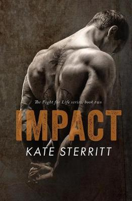 Impact (the Fight for Life Series Book 2) - Fight for Life 2 (Paperback)