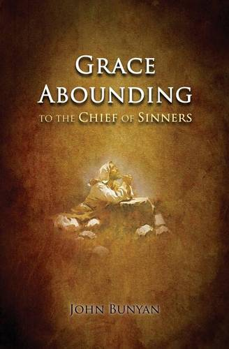 Grace Abounding: To the Chief of Sinners (Paperback)