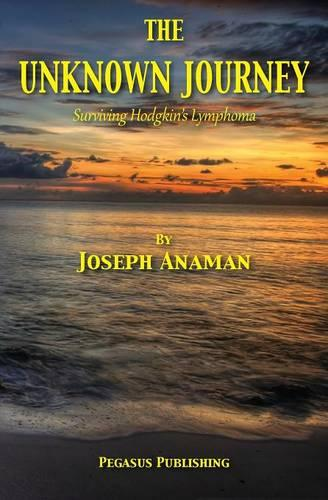 The Unknown Journey: Surviving Hodgkin's Lymphoma (Paperback)