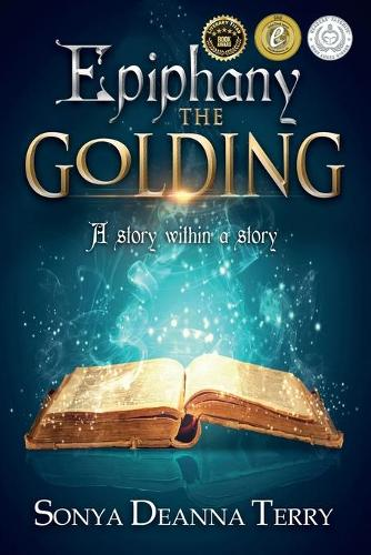 Epiphany - The Golding: A Mystical Forest...an Ancient Prophecy...a Love That Spans Lifetimes - Epiphany 1 (Paperback)