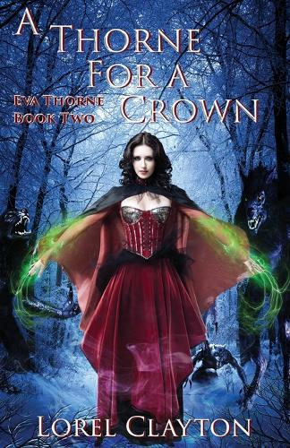 A Thorne for a Crown: Eva Thorne Book Two - Eva Thorne 2 (Paperback)