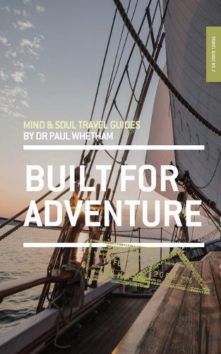 Mind & Soul Travel Guide 2: Built for Adventure - Mind & Soul Travel Guide 2 (Paperback)