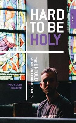 Hard to Be Holy: The Untold Stories of Church Leaders 2nd Ed (Paperback)