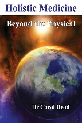 Holistic Medicine: Beyond the Physical (Paperback)