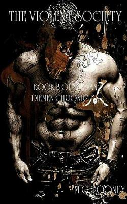 The Violent Society: Book 3 of the Van Diemen Chronicles (Paperback)