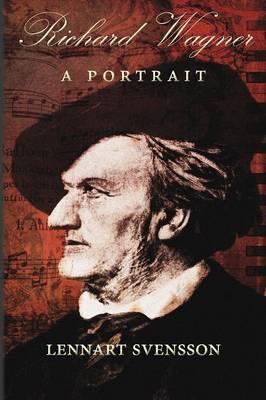 Richard Wagner - A Portrait (Paperback)
