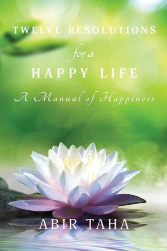 Twelve Resolutions for a Happy Life (Paperback)
