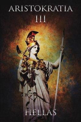 Aristokratia III: Hellas (Paperback)