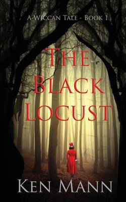 The Black Locust: A Wiccan Tale - Book 1 - Wiccan Tales 1 (Paperback)
