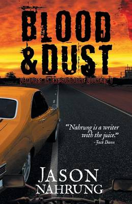 Blood & Dust: Vampires in the Sunburnt Country Book 1 - Vampires in the Sunburnt Country 1 (Paperback)