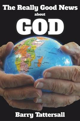 The Really Good News about God (Paperback)