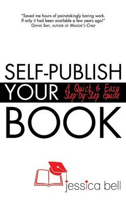 Self-Publish Your Book: A Quick & Easy Step-By-Step Guide (Paperback)