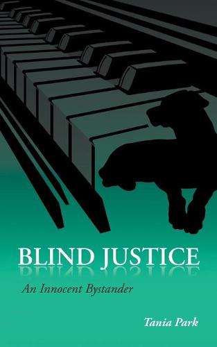 Blind Justice: An Innocent Bystander (Paperback)