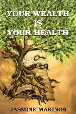 Your Wealth Is Your Health: Vibrant Health Naturally! (Paperback)