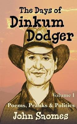 The Days of Dinkum Dodger (Volume 1) - Dinkum Dodger 1 (Paperback)