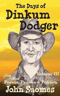 The Days of Dinkum Dodger (Volume 3) - Dinkum Dodger 3 (Paperback)