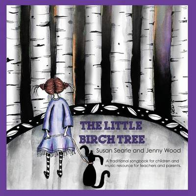 The Little Birch Tree: A Creative Resource for Children, Teachers and Parents (Paperback)