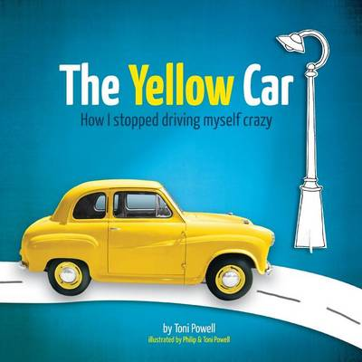 The Yellow Car: How I Stopped Driving Myself Crazy (Paperback)
